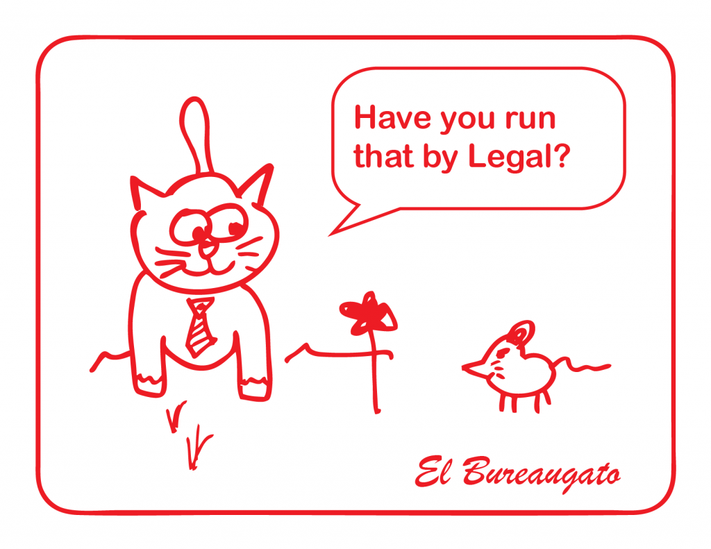 """El Bureaugato says, """"Have you run that by Legal?"""""""