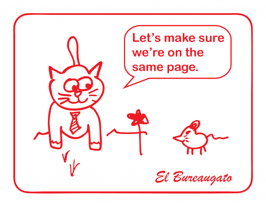 "El Bureaugato says, ""Let's make sure we're on the same page."""