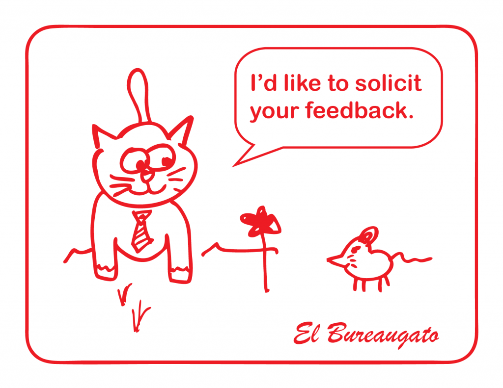 """El Bureaugato says, """"I'd like to solicit your feedback."""""""