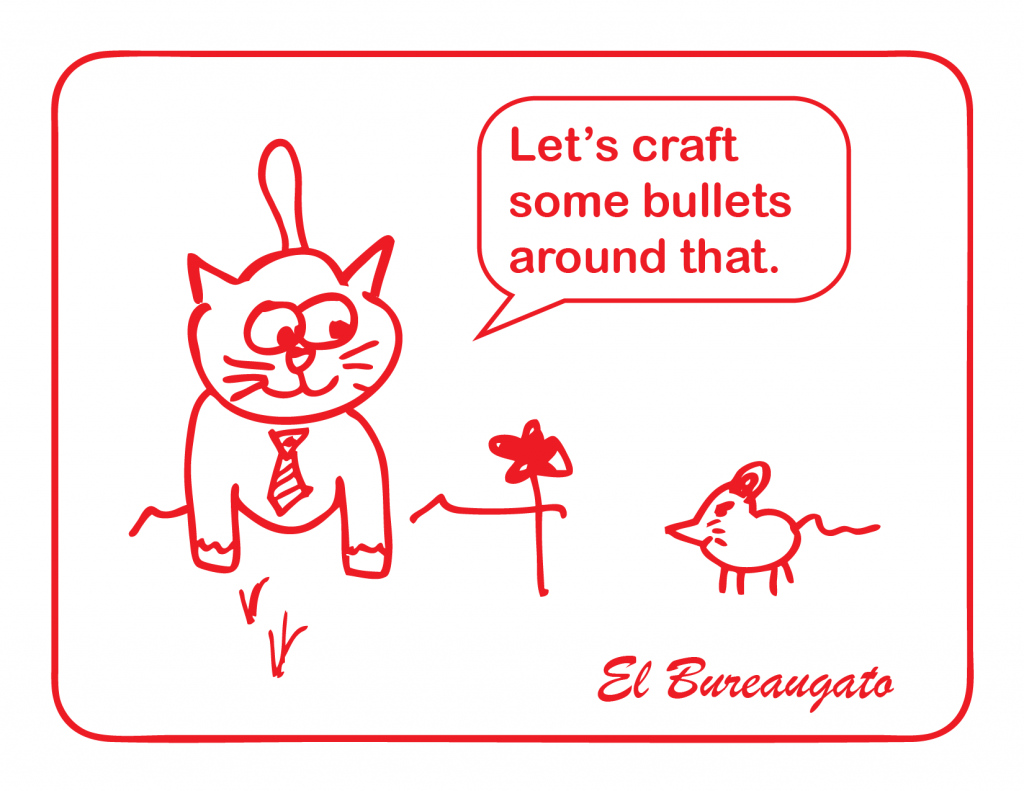 """El Bureaugato says, """"Let's craft some bullets around that."""""""