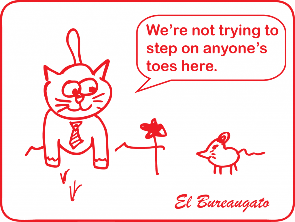 """El Bureaugato says, """"We're not trying to step on anyone's toes here."""""""