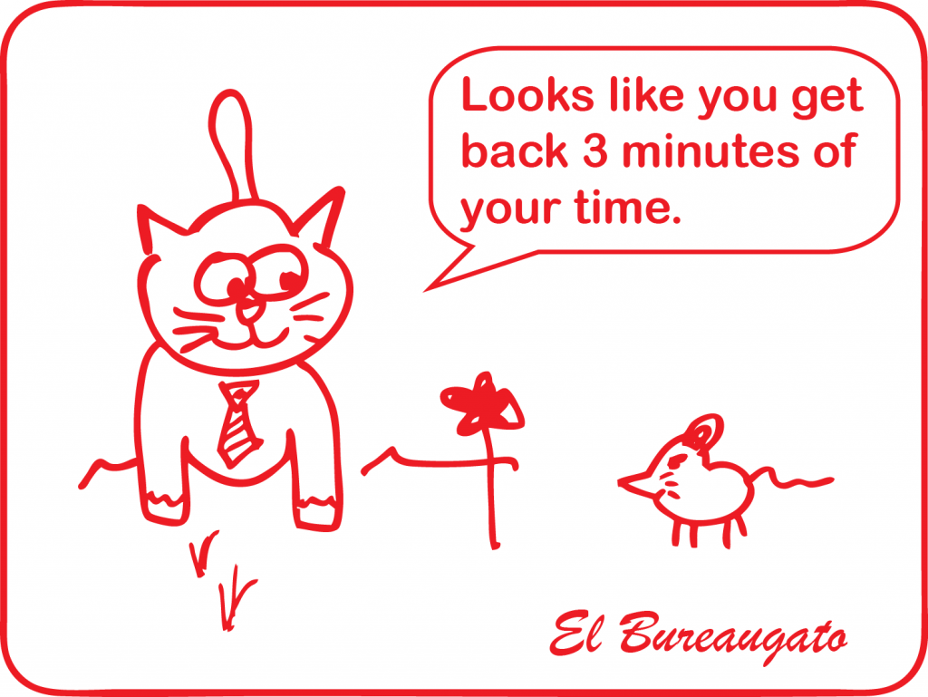 """El Bureaugato says, """"Looks like you get back 3 minutes of your time."""""""