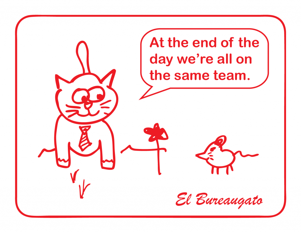 """El Bureaugato says, """"At the end of the day we're all on the same team."""""""